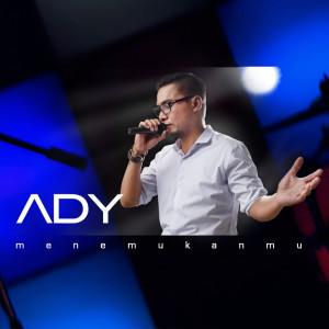 Menemukanmu dari Ady
