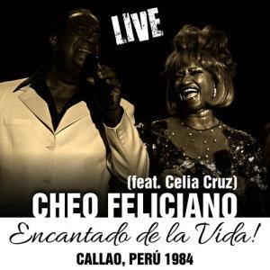 Cheo Feliciano的專輯Encantado de la Vida -  Callao, Perú 1984 - Single