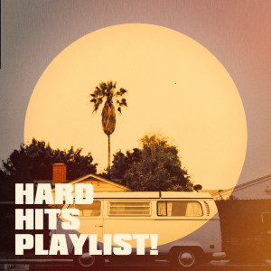 Album Hard Hits Playlist! from Top 40