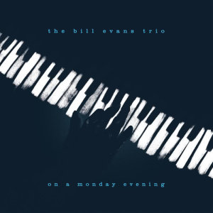The Bill Evans Trio的專輯On A Monday Evening