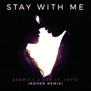 Album Stay With Me (Kohen Remix) from Dom