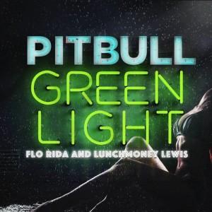 收聽Pitbull的Greenlight歌詞歌曲