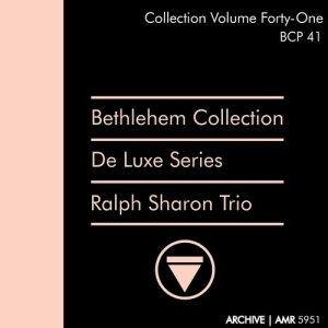 Ralph Sharon Trio的專輯Deluxe Series Volume 41 (Bethlehem Collection): Ralph Sharon Trio