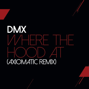 Album Where The Hood At from DMX