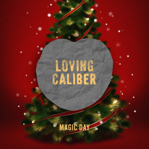 Listen to Magic Day song with lyrics from Loving Caliber