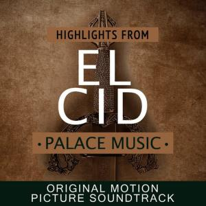 Album Palace Music: Highlights from El Cid (Original Motion Picture Soundtrack) from MGM Studio Orchestra