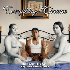 Album Everything's Chrome from King Critical