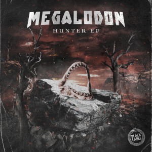 Album Hunter EP (Explicit) from Megalodon