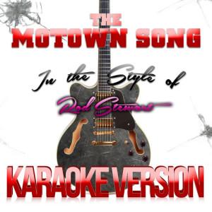 Karaoke - Ameritz的專輯The Motown Song (In the Style of Rod Stewart) [Karaoke Version] - Single