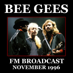 Album Bee Gees FM Broadcast November 1996 from Bee Gees
