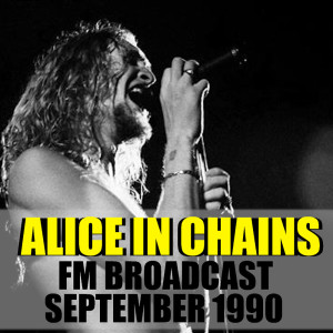 Album Alice In Chains FM Broadcast September 1990 from Alice In Chains