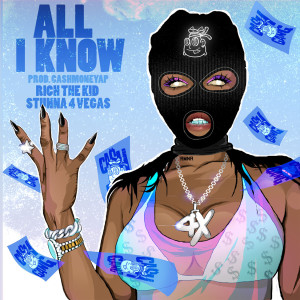 All I Know (feat. Rich The Kid & Stunna 4 Vegas) (Explicit)