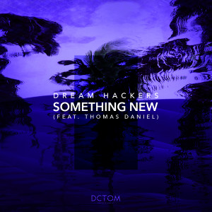 Album Something New (feat. Thomas Daniel) from Dream Hackers