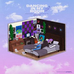 Dancing in My Room dari 347aidan