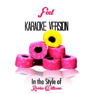 Karaoke - Ameritz的專輯Feel (In the Style of Robbie Williams) [Karaoke Version] - Single