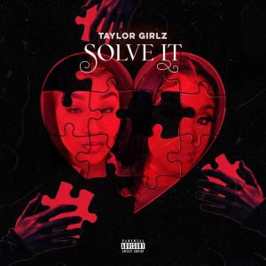 Album Solve It (Explicit) from Taylor Girlz
