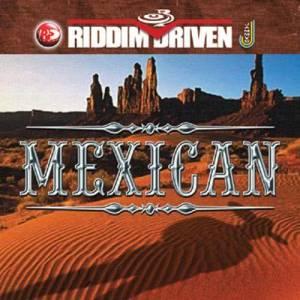 Album Riddim Driven: Mexican from Riddim Driven