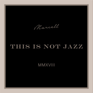 This Is Not Jazz dari Marcell