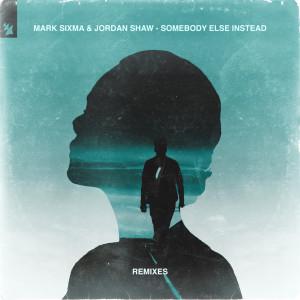Mark Sixma的專輯Somebody Else Instead (Remixes)
