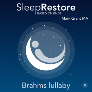 Album Sleep Restore Based on EMDR: Brahms Lullaby from Mark Grant