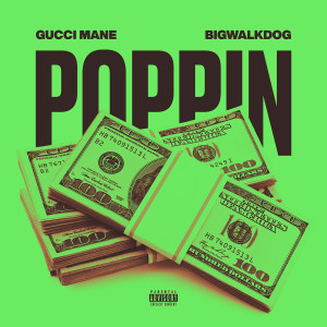 Album Poppin (Explicit) from Gucci Mane