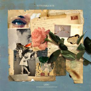 Album Tutto parla di te (Explicit) from Lebo