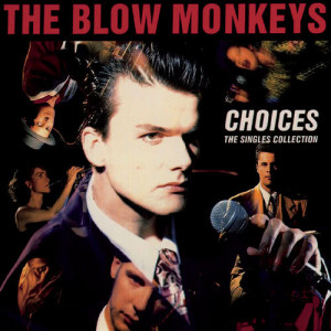 Album Choices, The Single Collection from The Blow Monkeys