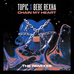 Album Chain My Heart (Remixes) from Bebe Rexha