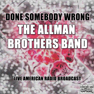 Done Somebody Wrong (Live)