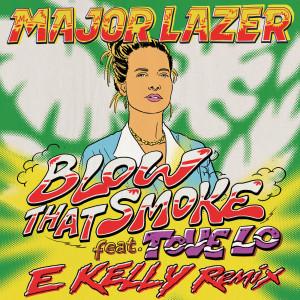 Blow That Smoke (feat. Tove Lo) [E Kelly Remix]