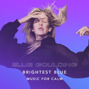 Album Brightest Blue - Music For Calm from Ellie Goulding