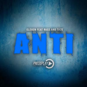 Album Anti (feat. Russ & Taze) from Eleven