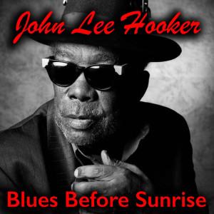 John Lee Hooker的專輯Blues Before Sunrise