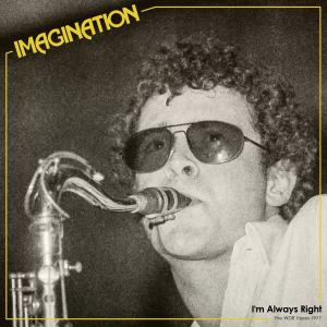Album I'm Always Right (The WDR Tapes 1977) from Imagination