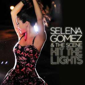 Selena Gomez + the Scene的專輯Hit The Lights