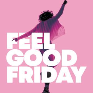 Feel Good Friday 2018 Various Artists; Various Artists