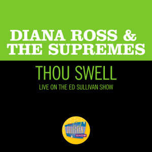 Album Thou Swell (Live On The Ed Sullivan Show, November 19, 1967) from Diana Ross & The Supremes