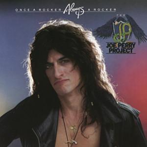 Once A Rocker, Always A Rocker 1983 Joe Perry Project