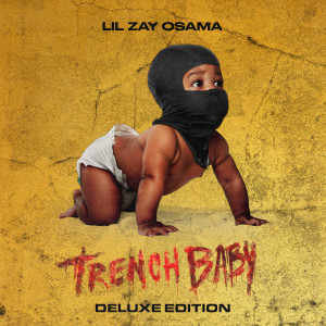 Album Trench Baby (Deluxe Edition) from Lil Zay Osama