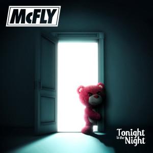ฟังเพลงออนไลน์ เนื้อเพลง Tonight Is the Night ศิลปิน McFly