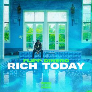 收聽Flipp Dinero的Rich Today歌詞歌曲