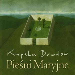 Album Piesni Maryjne (Folk songs and hymns to Virgin Mary) from Kapela Brodow