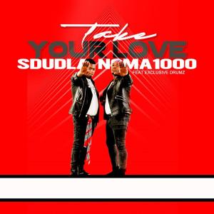 Album Take Your Love Single from Sdudla noMA1000