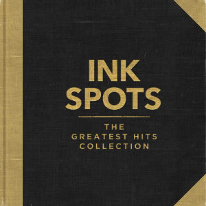 Album Ink Spots - The Greatest Hits Collection from Ink Spots