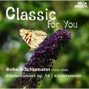 Album Classic for You: Schumann: Klavierkonzert Op. 54 - Kinderszenen Op. 15 - Romanzen Op. 28 from Marián Lapšanský