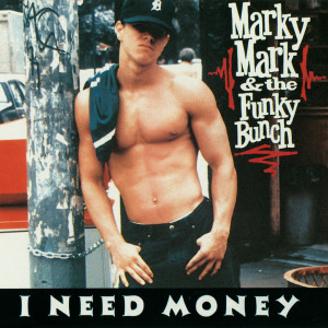 Album I Need Money from Marky Mark And The Funky Bunch