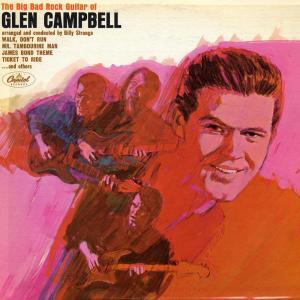 Big Bad Rock Guitar Of Glen Campbell 1965 Glen Campbell