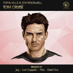 Album Tom Cruise (Remixes) from Tom & Hills