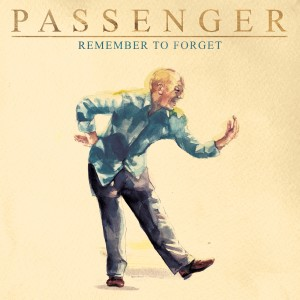 Passenger的專輯Remember to Forget (Explicit)