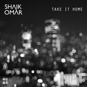 Listen to Take It Home song with lyrics from Shaik Omar